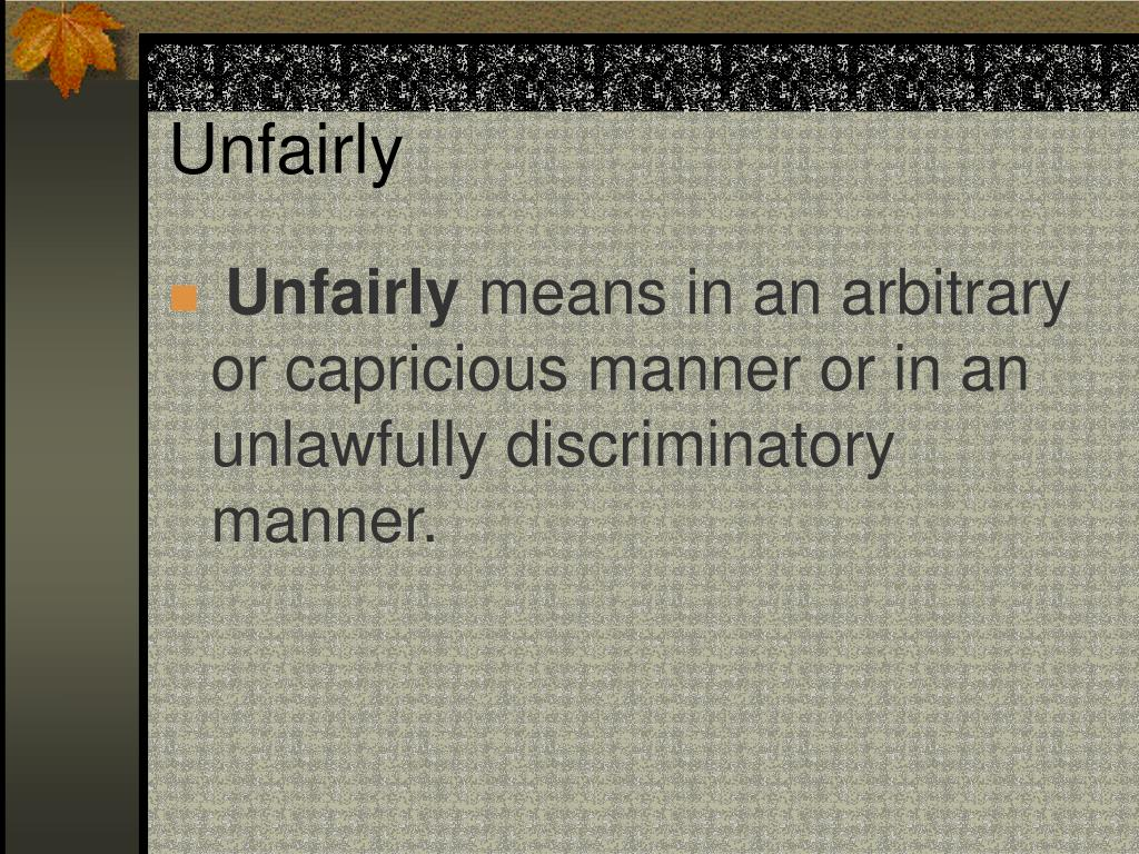 Unfairly