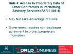 rule 4 access to proprietary data of other contractors in performing advisory services far 9 505 4