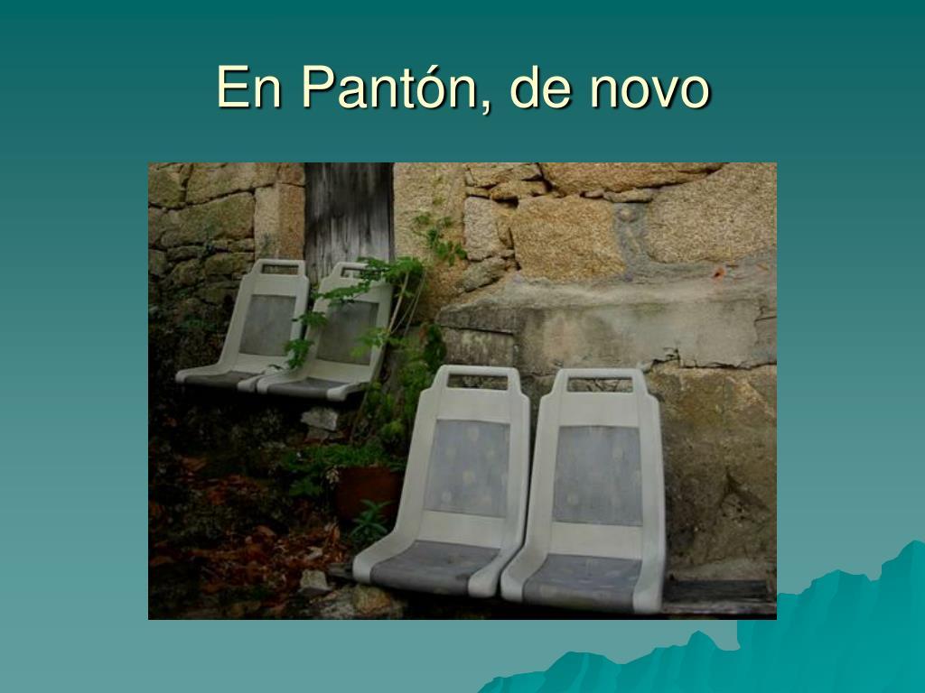 En Pantón, de novo