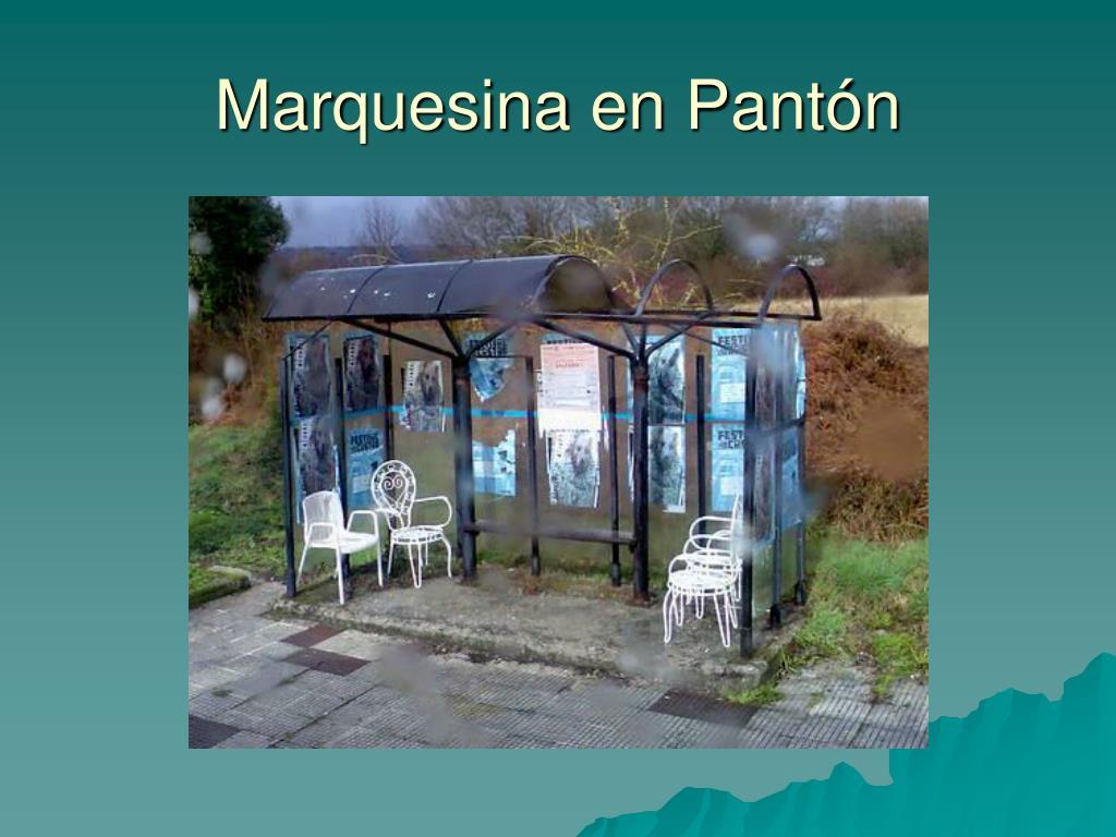 Marquesina en Pantón