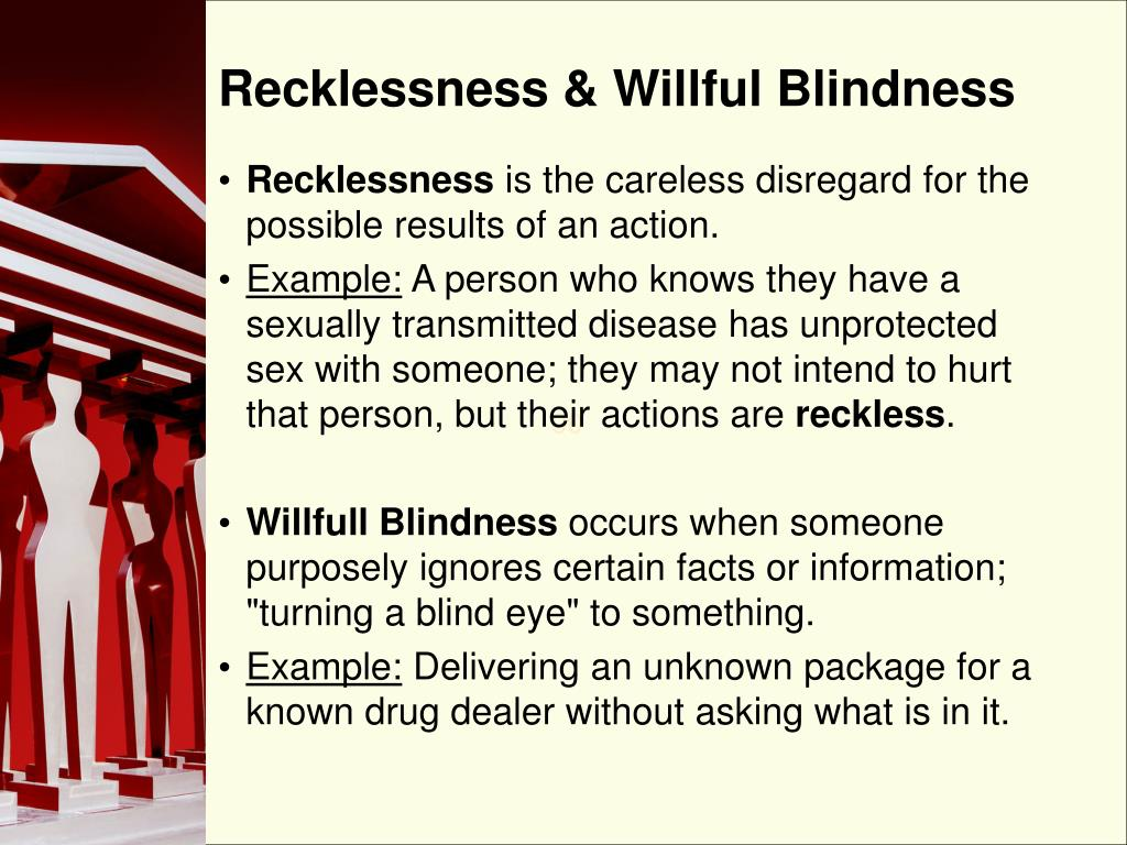 Recklessness & Willful Blindness