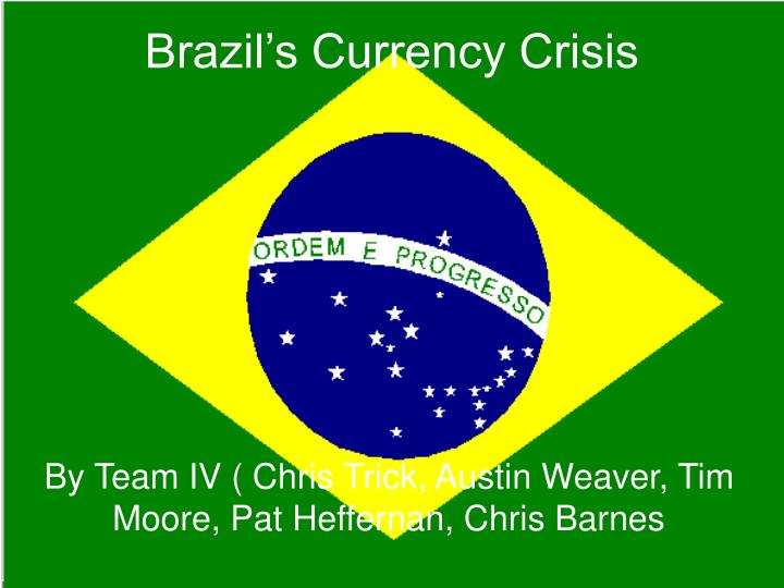 Brazil s currency crisis