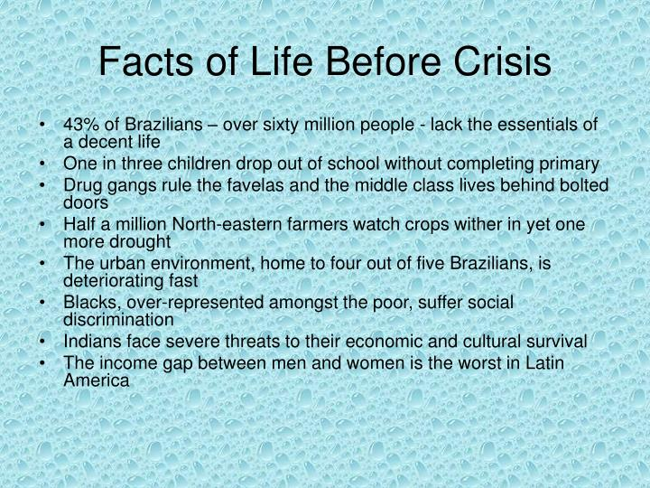 Facts of Life Before Crisis