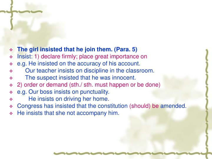 The girl insisted that he join them. (Para. 5)