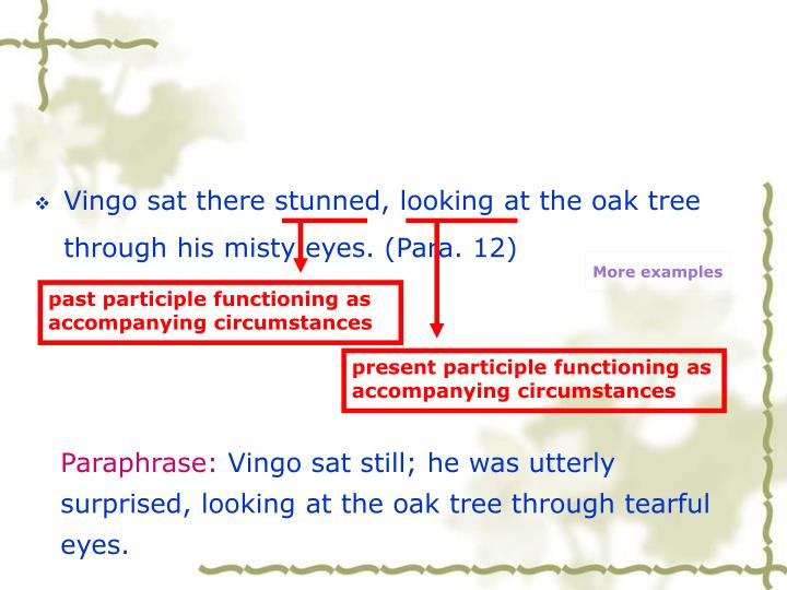 Vingo sat there stunned, looking at the oak tree through his misty eyes. (Para. 12)
