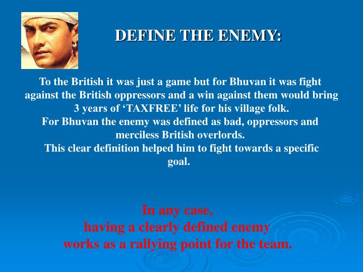 DEFINE THE ENEMY: