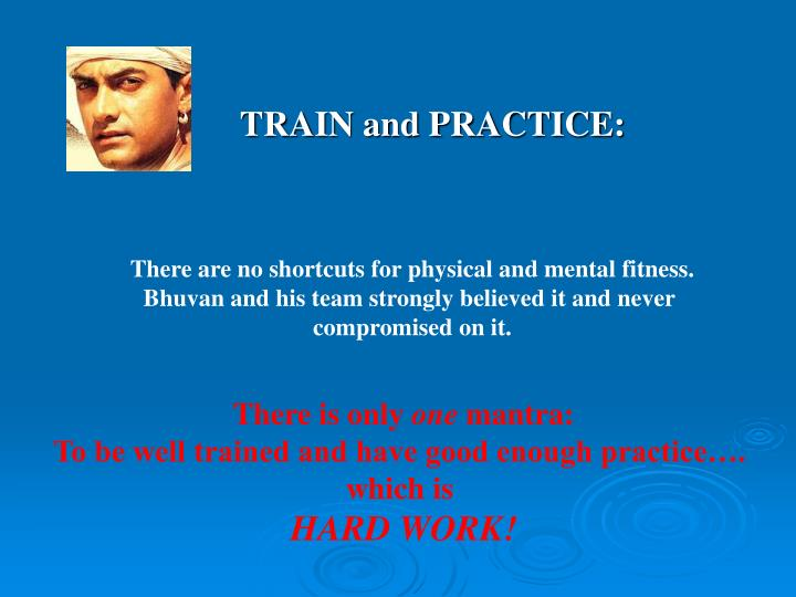 TRAIN and PRACTICE: