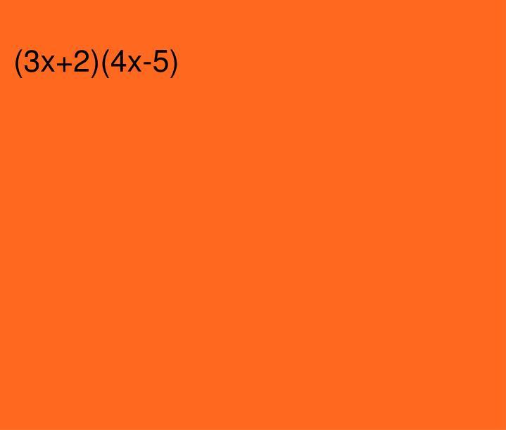 (3x+2)(4x-5)