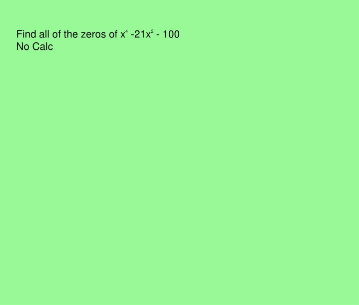 Find all of the zeros of x