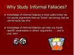 why study informal fallacies