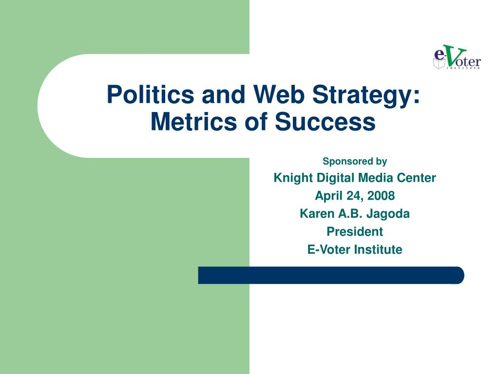 politics and web strategy metrics of success l.