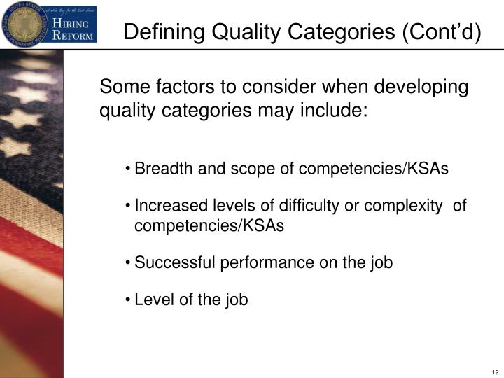 Some factors to consider when developing quality categories may include: