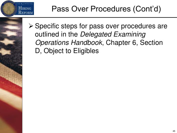 Specific steps for pass over procedures are outlined in the