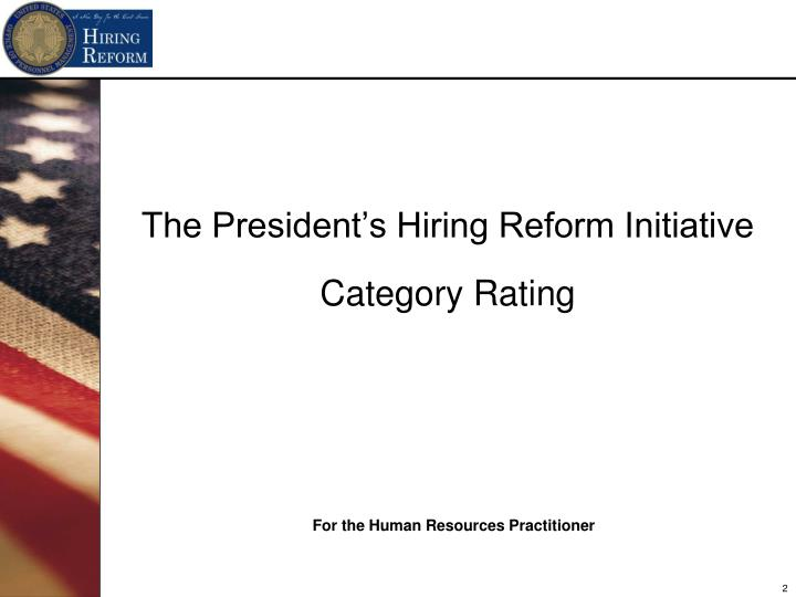 The president s hiring reform initiative category rating