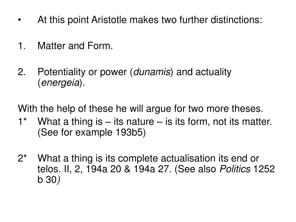 At this point Aristotle makes two further distinctions: