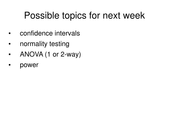 Possible topics for next week