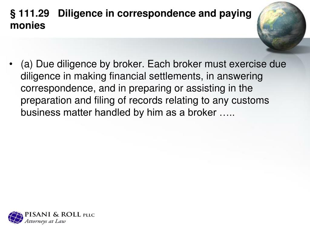 § 111.29   Diligence in correspondence and paying monies