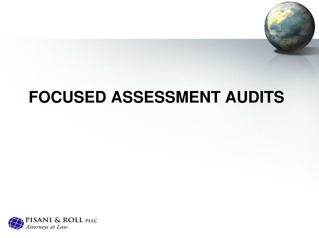 Focused assessment audits