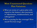 more unanswered questions plan variations