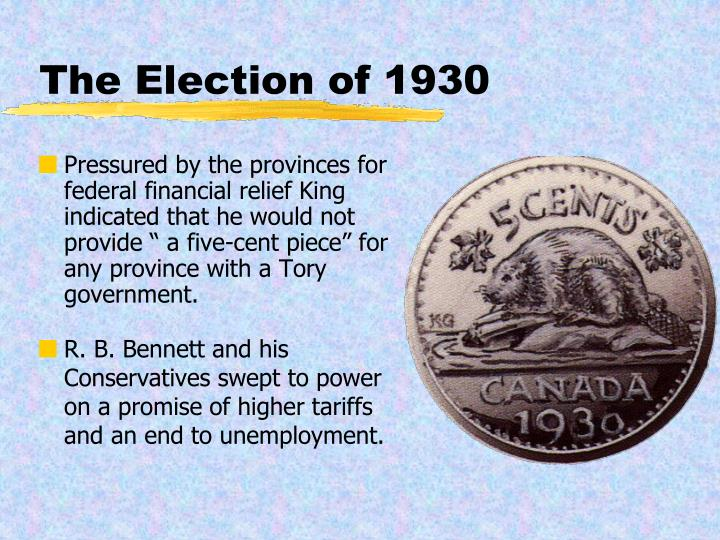 """Pressured by the provinces for federal financial relief King indicated that he would not provide """" a five-cent piece"""" for any province with a Tory government."""