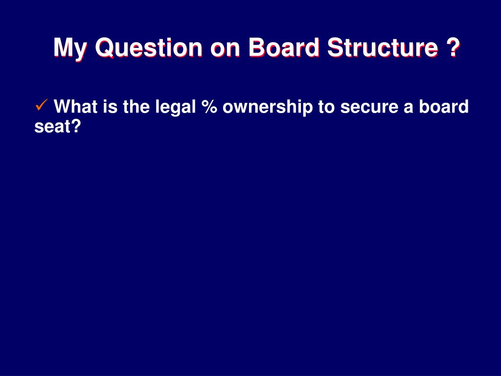 My Question on Board Structure ?