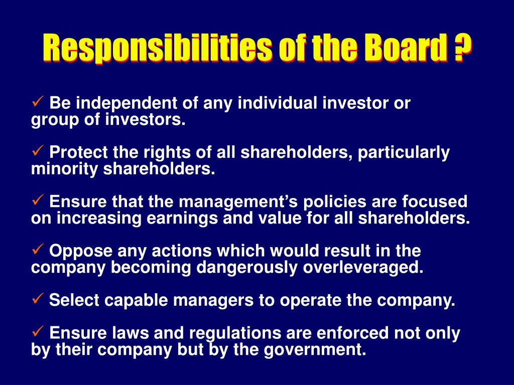 Responsibilities of the Board ?