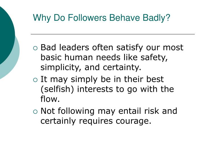 Why Do Followers Behave Badly?