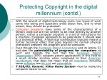 protecting copyright in the digital millennium contd