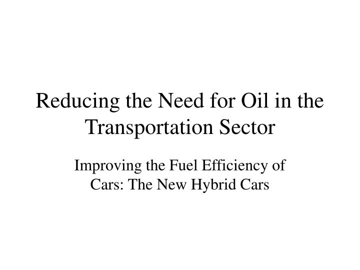 reducing the need for oil in the transportation sector n.