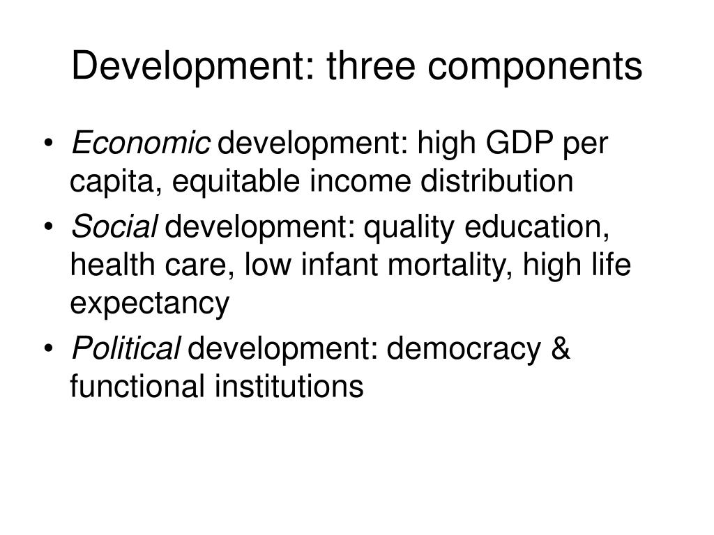 Development: three components