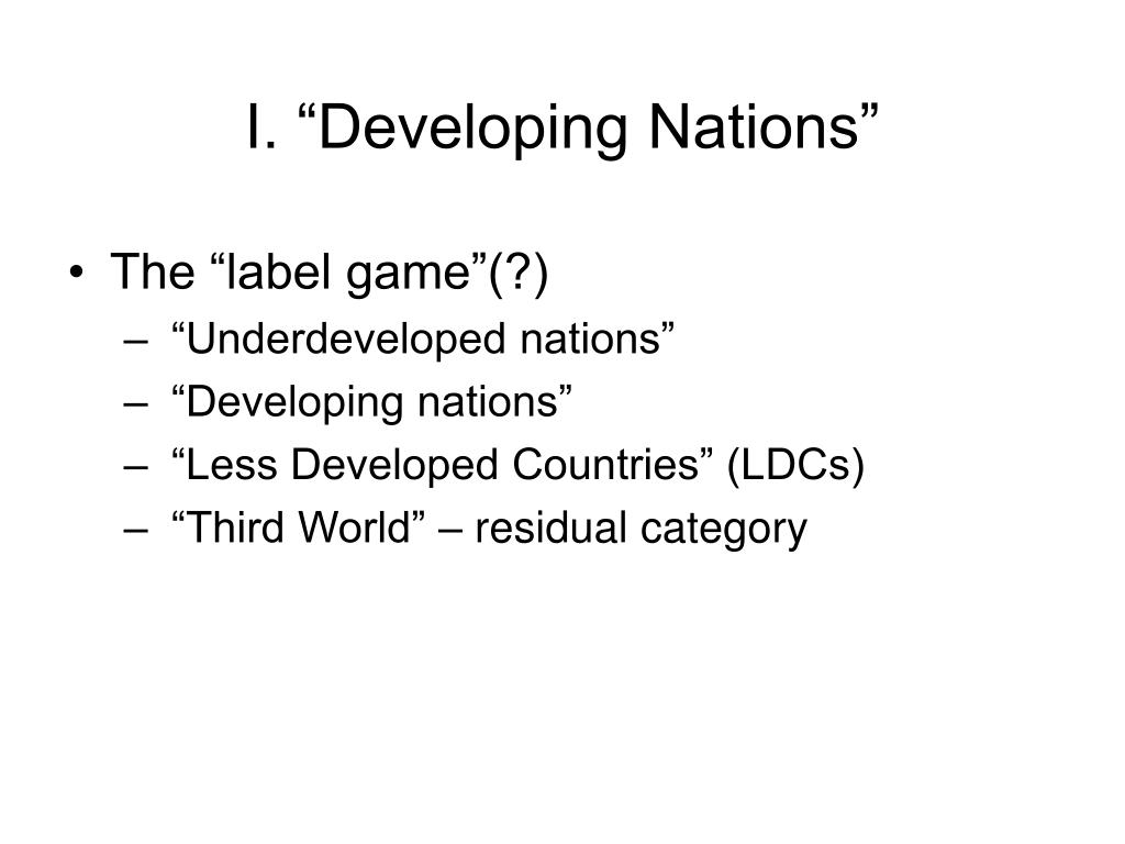 """I. """"Developing Nations"""""""