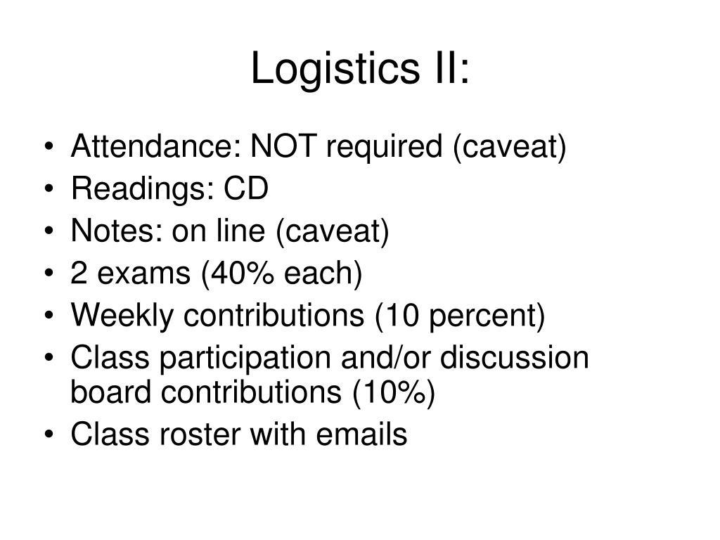 Logistics II: