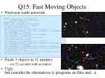 q15 fast moving objects