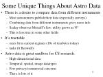 some unique things about astro data