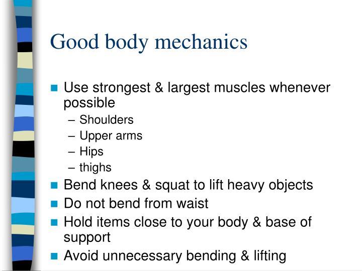 Good body mechanics