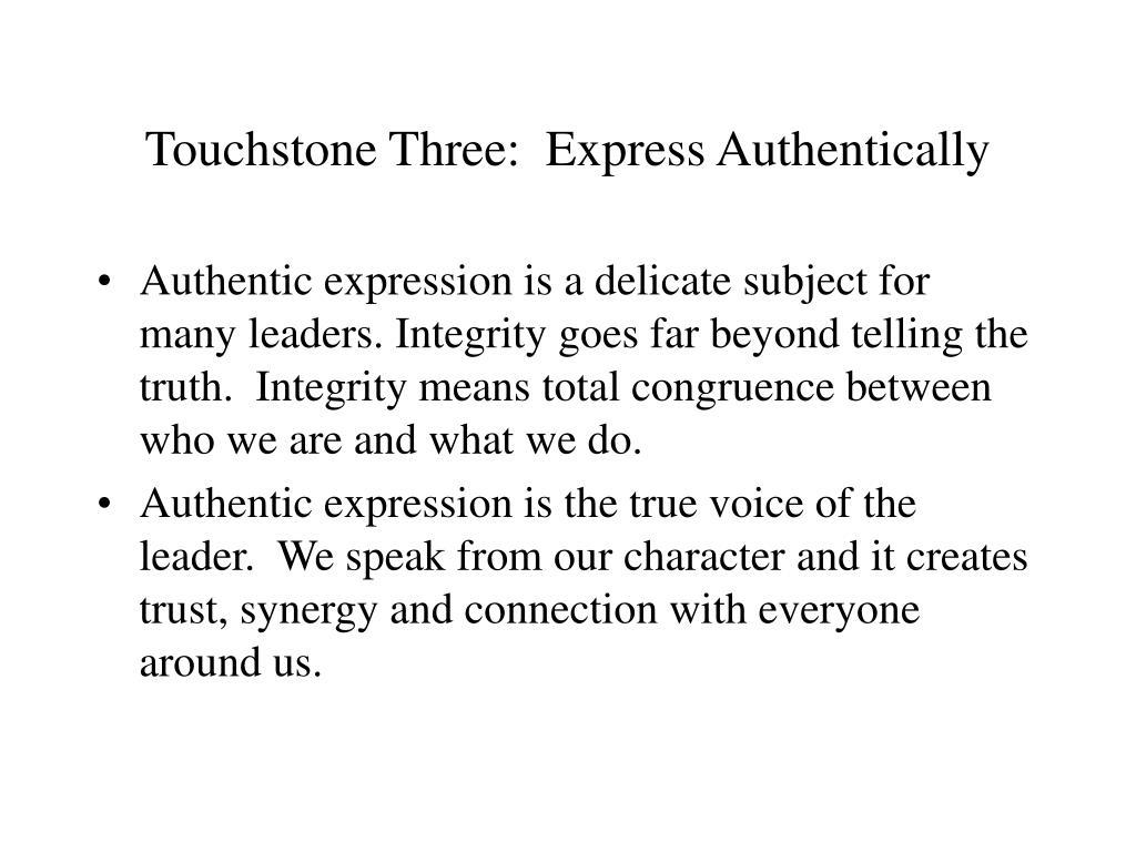 Touchstone Three:  Express Authentically
