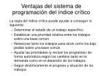 ventajas del sistema de programaci n del ndice cr tico