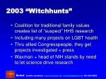 2003 witchhunts