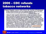 2006 cdc refunds tobacco networks