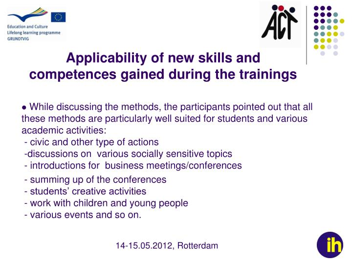 Applicability of new skills and competences gained during the trainings