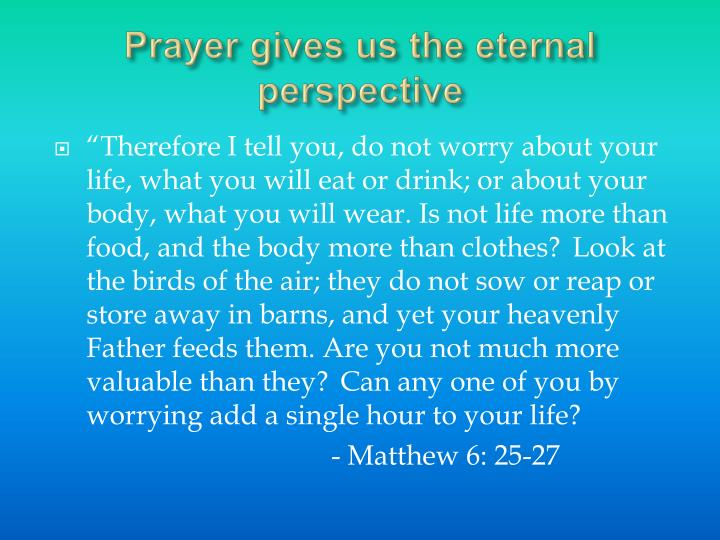 Prayer gives us the eternal perspective