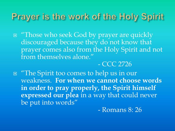 Prayer is the work of the Holy Spirit