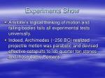experiments show
