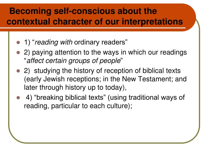 Becoming self-conscious about the contextual character of our interpretations