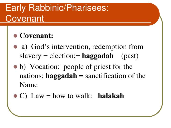 Early Rabbinic/Pharisees:   Covenant
