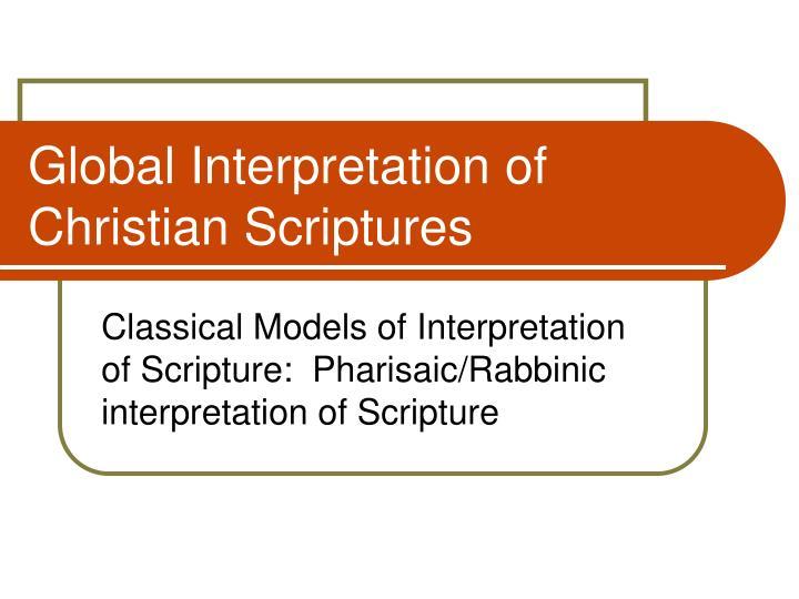 Global Interpretation of Christian Scriptures