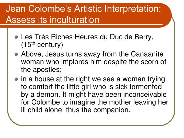 Jean Colombe's Artistic Interpretation: Assess its inculturation