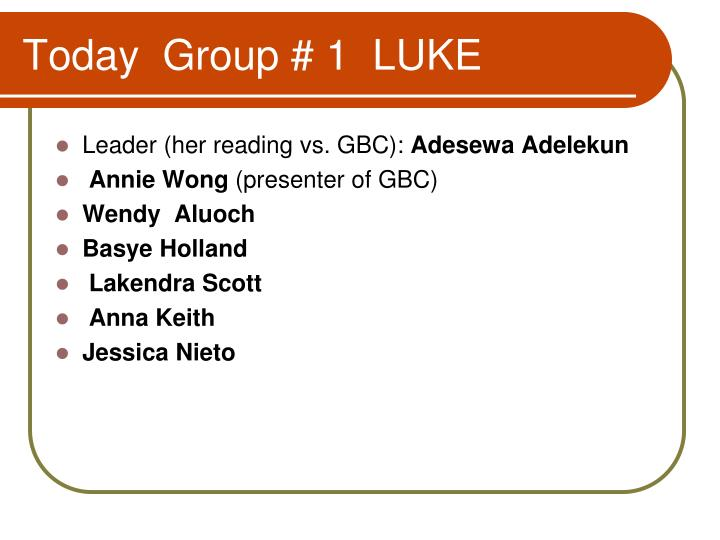Today group 1 luke