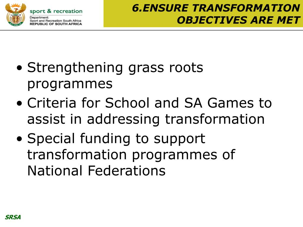 6.ENSURE TRANSFORMATION OBJECTIVES ARE MET