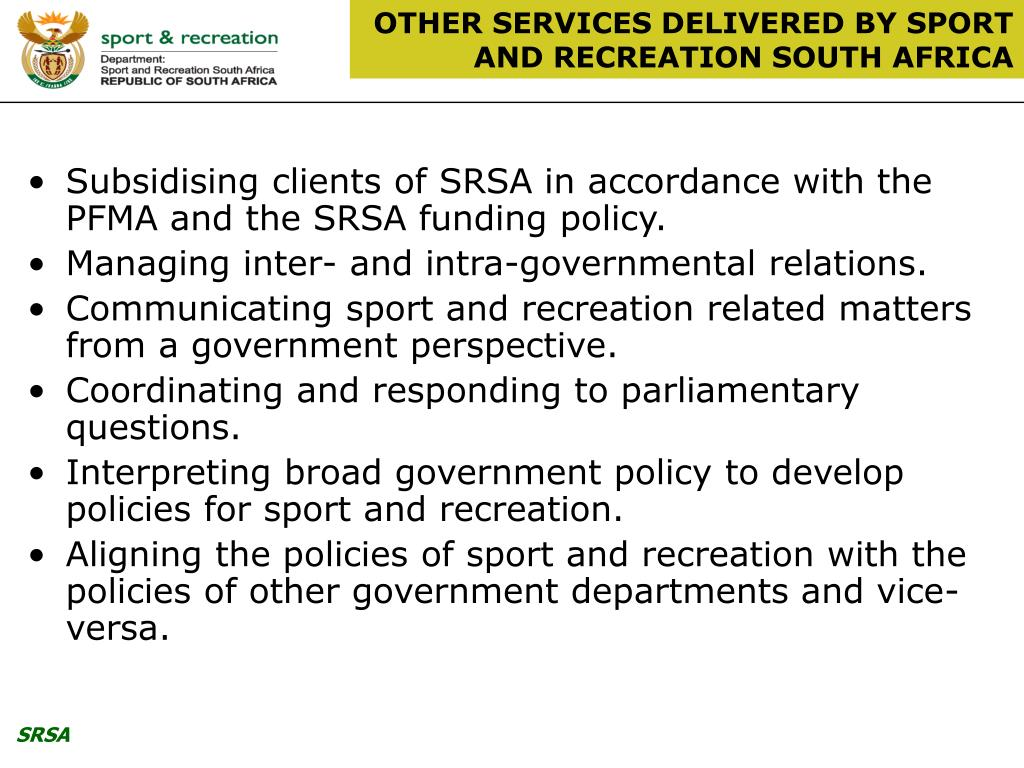 OTHER SERVICES DELIVERED BY SPORT AND RECREATION SOUTH AFRICA